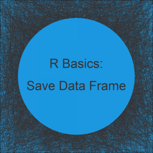 How to Save a Data Frame in R (Example)