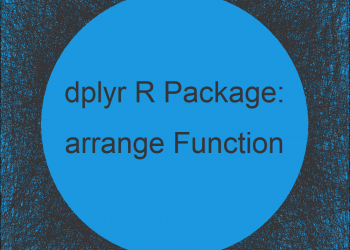 arrange Function of dplyr R Package (2 Examples)