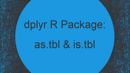 as.tbl & is.tbl R Functions of dplyr Package (2 Examples)