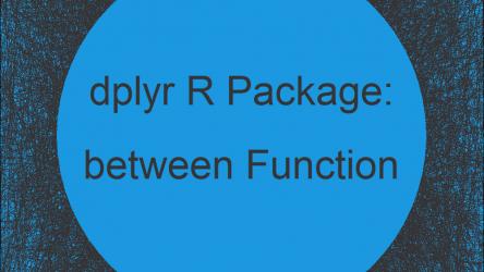 between Function of dplyr R Package (2 Examples)