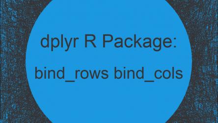 bind_rows & bind_cols R Functions of dplyr Package (2 Examples)