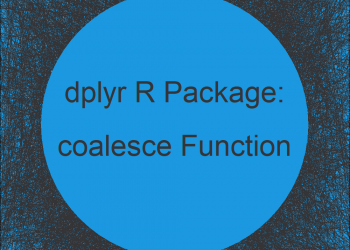 coalesce R Function of dplyr Package (2 Examples)
