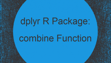 combine R Function of dplyr Package (2 Examples)