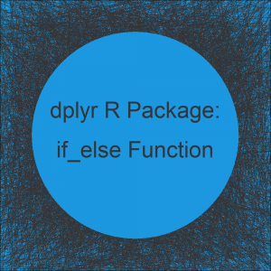 if_else R Function of dplyr Package (2 Examples)