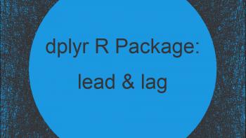 lead & lag R Functions of dplyr Package (2 Examples)
