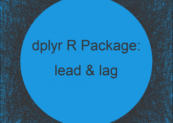 lead & lag R Functions of dplyr Package (2 Examples)
