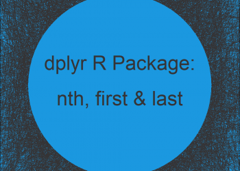 nth, first & last R Functions of dplyr Package (4 Examples)