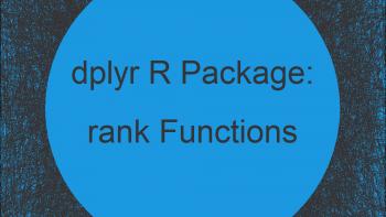 Rank Functions of dplyr Package in R (row_number, ntile, min_rank, dense_rank, percent_rank & cume_dist)