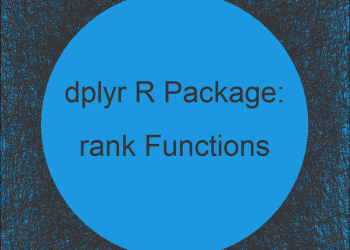 Rank Functions of dplyr Package in R (row_number, ntile, min_rank, dense_rank, percent_rank & cume_dist)