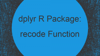recode & recode_factor R Functions of dplyr Package (2 Examples)