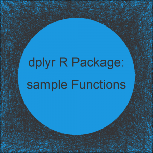 sample_n & sample_frac R Functions | Sample Data with dplyr Package