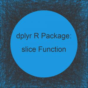 slice R Function of dplyr Package (Example)