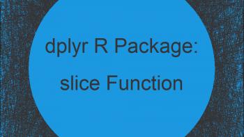 slice R Function of dplyr Package (Example)