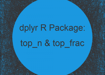 top_n & top_frac R Functions of dplyr Package (2 Examples)