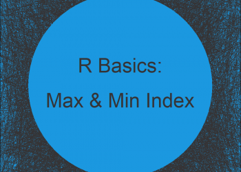 Find Index of Maximum & Minimum Value of Vector & Data Frame Row in R (2 Examples)