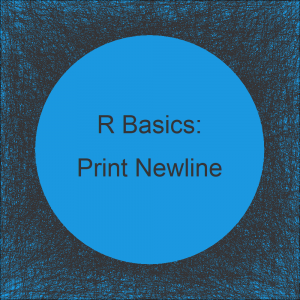 Print Character String to Newline of RStudio Console in R (Example)