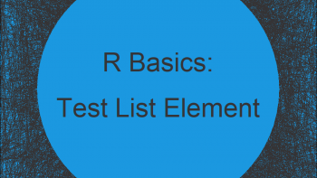 Test If List Element Exists in R (3 Examples)