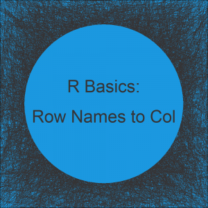 Convert Row Names into Column of Data Frame in R (Example)