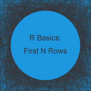 Extract First N Rows of Data Frame in R (3 Examples)