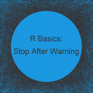 Stop for-Loop when Warnings Appear in R (Example)