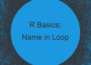Name Variables in for-Loop Dynamically in R (2 Examples)