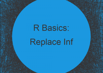 Replace Inf with NA in Vector & Data Frame in R (Example)
