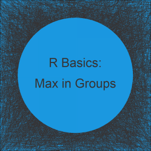 Select Row with Maximum or Minimum Value in Each Group in R (Example) | dplyr vs. data.table Packages