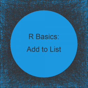 How to Add New Elements to a List in R (Example)