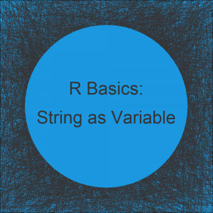 Convert Character String to Variable Name in R (2 Examples)