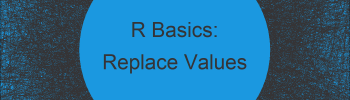 Replace Values in Data Frame Conditionally in R (4 Examples)