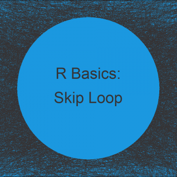 Skip for-Loop to Next Iteration in R (Example)
