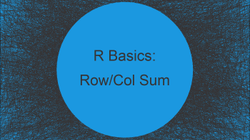 Sum Across Multiple Rows & Columns Using dplyr Package in R (2 Examples)