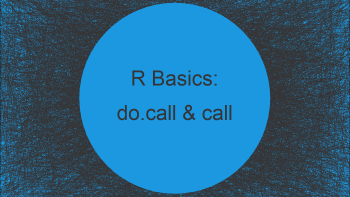 do.call & call Functions in R (3 Examples)