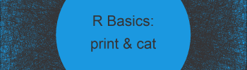 print & cat Functions in R (3 Examples) | Return Data to RStudio Console