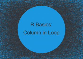 Append to Data Frame in Loop in R (2 Examples) | Add Column / Row in for-Loop