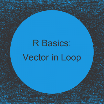 Append to Vector in Loop in R (Example) | Add Value in while- & for-Loops