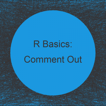 Comment Out Block of Code in R (3 Examples)