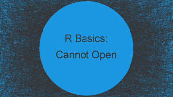 """How to Fix in R: Error in file(file, """"rt"""") : cannot open the connection"""