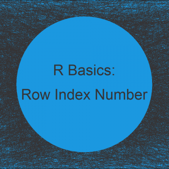 Get Row Index Number in R (Example) | Find Indices in Data Frame