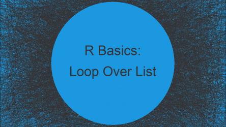 Loop Through List in R (Example) | while- & for-Loop Over Lists