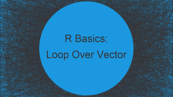 Loop Through Vector in R (Example)   Run while- & for-Loops Over Vectors