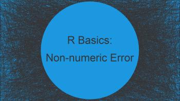 R Error: Non-numeric Argument to Binary Operator | How to Fix (Example)