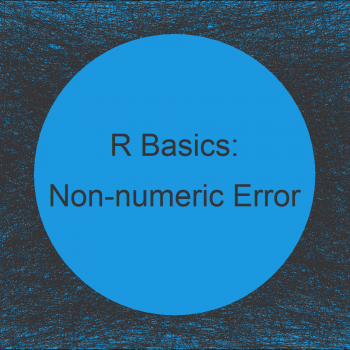 R Error: Non-numeric Argument to Binary Operator | How to Fix (Example)