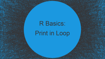 Print Output of Loop in R (Example)   Return Inside of while- & for-Loops