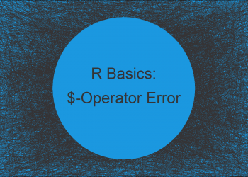 R Error: $-Operator is Invalid for Atomic Vectors (Examples)