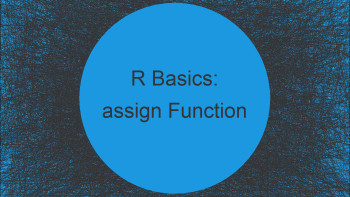 assign Function in R (2 Examples)