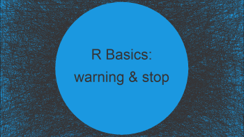 message() vs. warning() vs. stop() Functions in R (4 Examples)