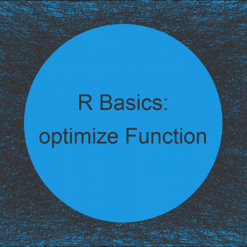 optimize Function in R (Example) | One Dimensional Optimization