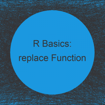 replace Function in R (Example)