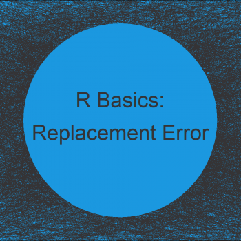 R Error: Replacement has X Rows, Data has Y (2 Examples)
